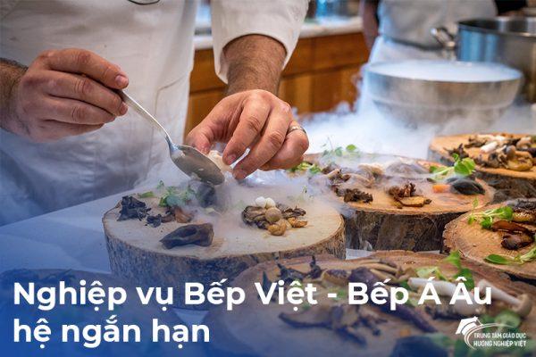 Tuyển sinh hệ ngắn hạn nghiệp vụ Bếp Việt - Bếp Á Âu