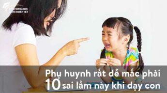 Phụ huynh rất dễ mắc phải 10 sai lầm này khi dạy con
