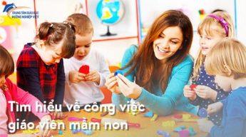 Tìm hiểu về công việc giáo viên mầm non – Cực nhưng mà vui